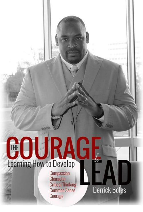 The Courage to Lead by Derrick Boles